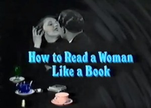 "Dating Advice from the 1980's: ""How to Read a Woman Like a Book"""